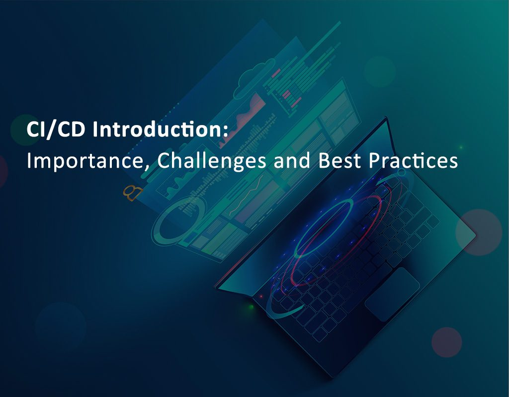 CI CD Introduction Importance Challenges and Best Practices 1024x800 - Ensuring CI/CD success - Importance, Challenges, and Best Practices
