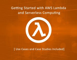 Getting Started with AWS Lambda and Serverless Computing 300x234 - DevOps Blogs