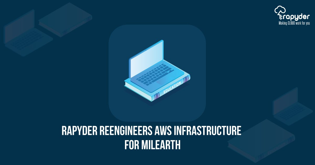 MilEarth Banner - Rapyder Re-Engineers AWS Infrastructure  for MilEarth
