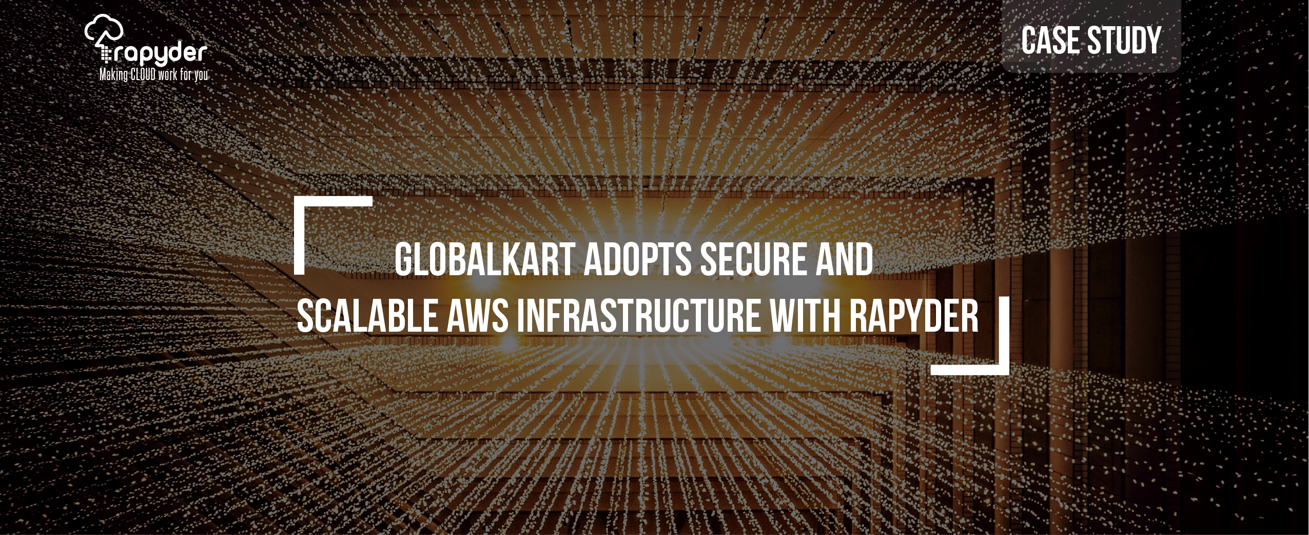 Case Study 12 09 - GlobalKart adopts Secure and Scalable AWS Infrastructure with Rapyder