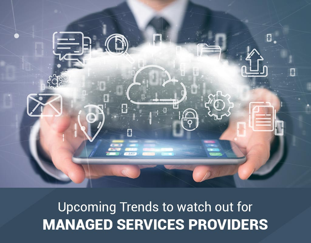 Trends 2020: Managed Services Providers Trends 2020