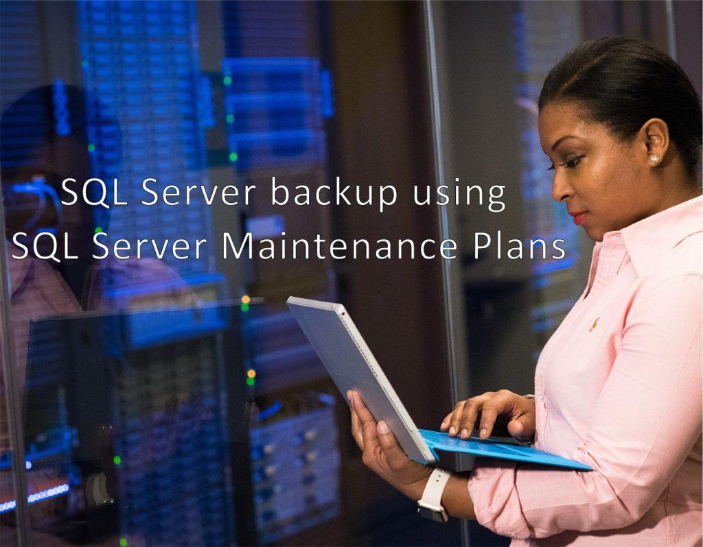 SQL Server backup using SQL Server Maintenance Plans 1024x798 - SQL Server backup using SQL Server Maintenance Plans