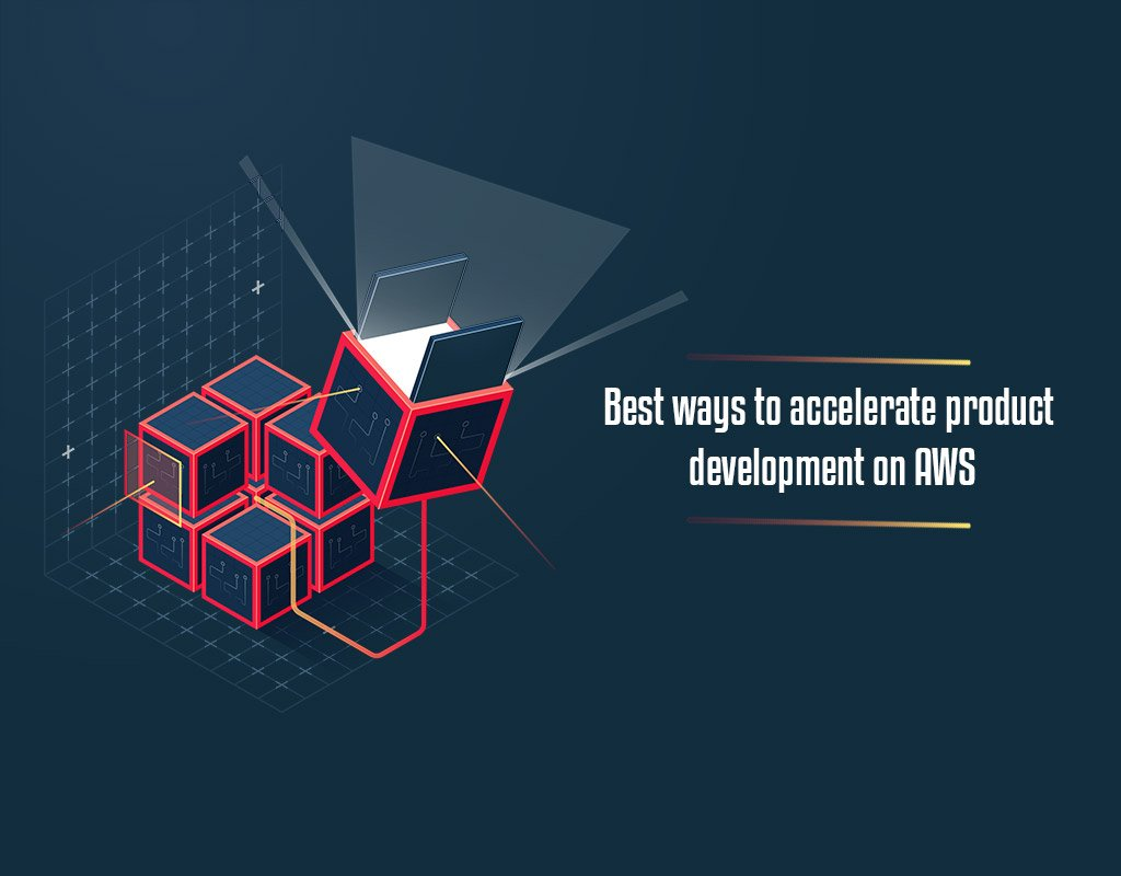 Nov blog banner - Best Ways to Accelerate Product Development on AWS