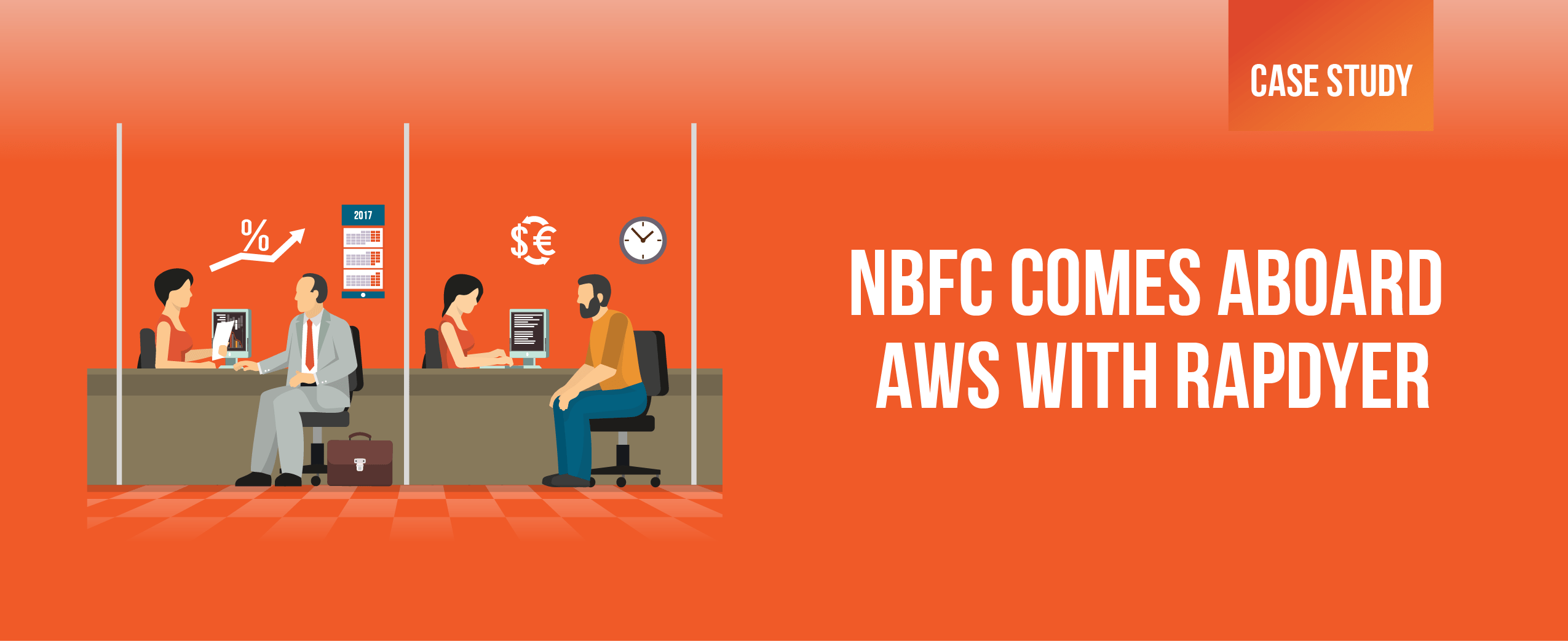 AWS Fintech Case Study NBFC Leverages AWS for Reliable Scalable and Secure Cloud Solutions - NBFC comes aboard AWS  with Rapdyer