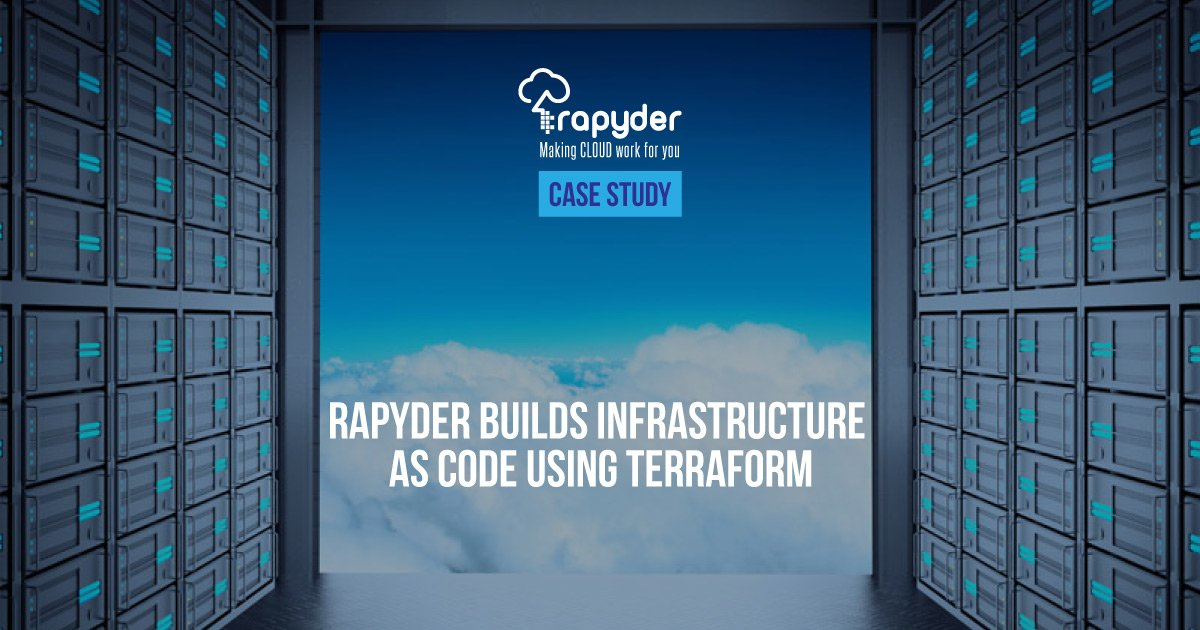 Case Study DevOps Automation Building Infrastructure as Code using Terraform - Rapyder Builds infrastructure as code using Terraform