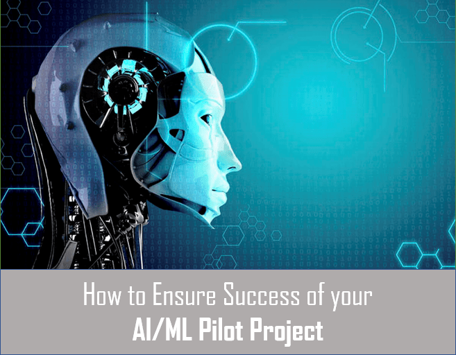 How to succeed Artiricial Intelligence AI and Machine Learning projects - 5 simple steps to succeed in AI and ML Pilot Projects