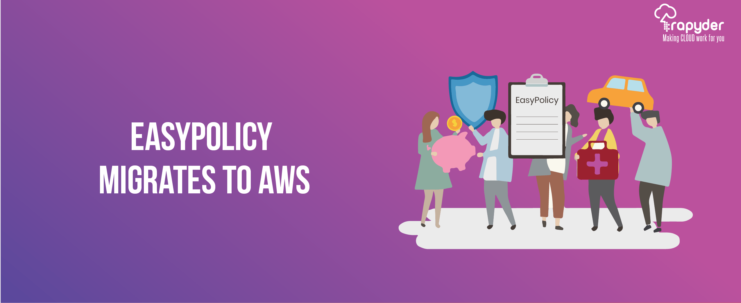 InsurTech AWS Case Study : Easypolicy.com migrates to AWS Cloud
