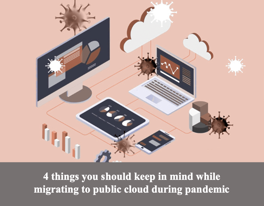 Covid 19 Migrating to public cloud   Here are 4 things you should consider - Cloud Migration Blogs