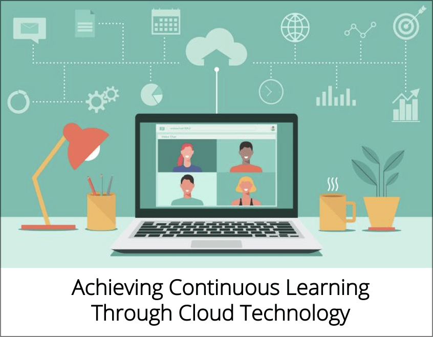 Cloud For Education Achieving Continuous Learning Through Cloud Technology - Blog