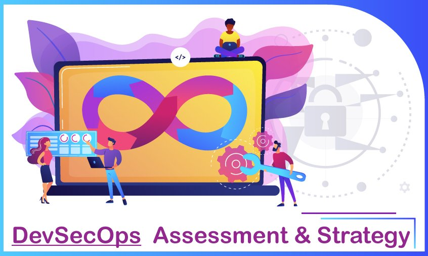 DevSecOps Assessment Strategy - DevSecOps Assessment & Strategy