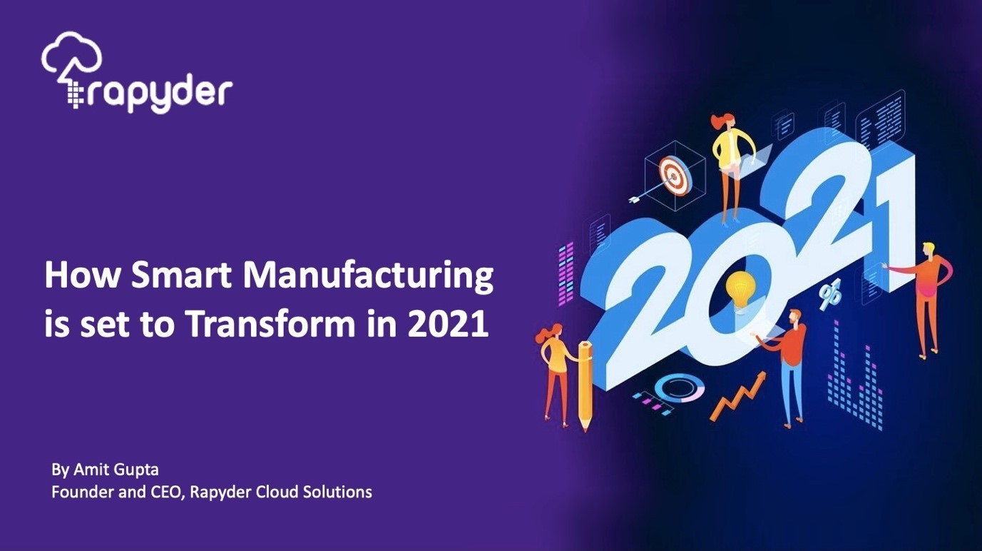 How Smart Manufacturing is set to disrupt Industry 4.0 in 2021
