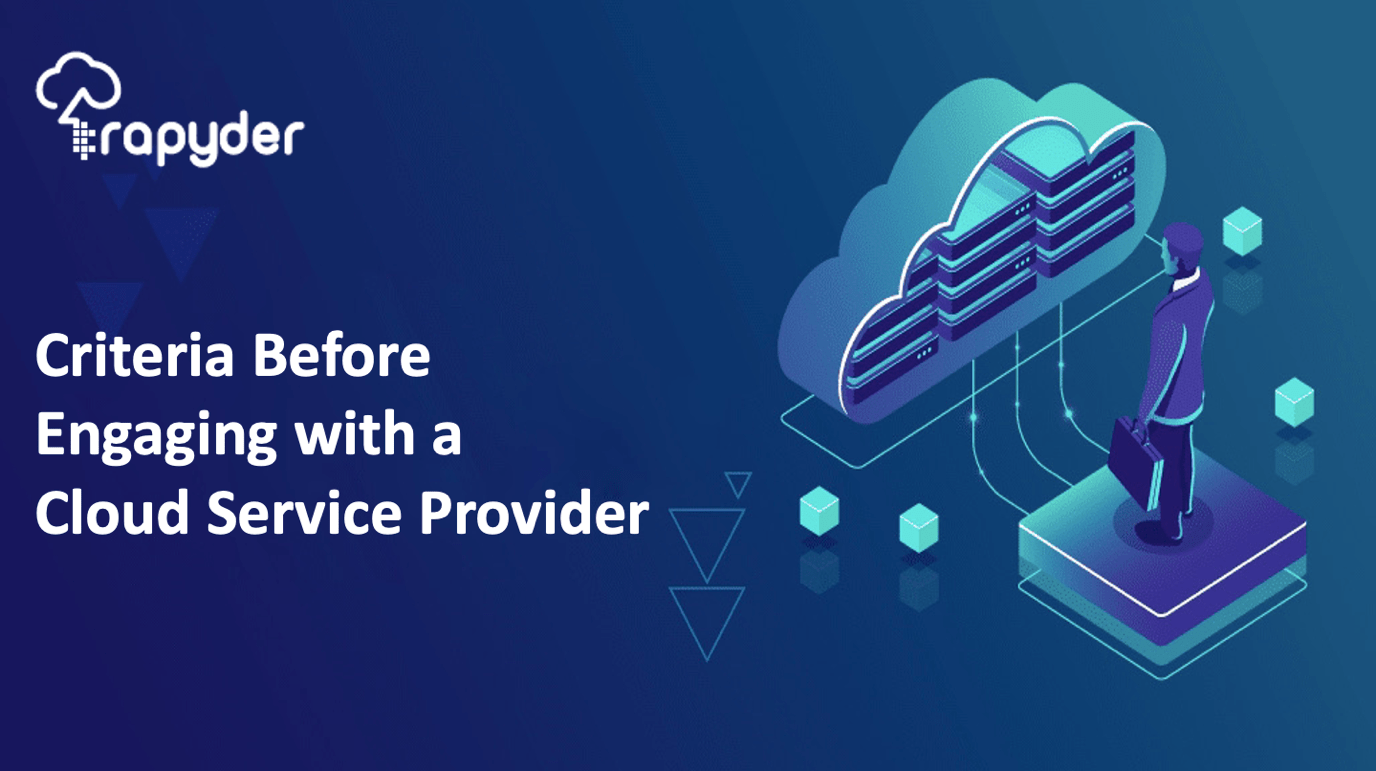 Criteria for selecting Best Cloud Service Provider for your Business