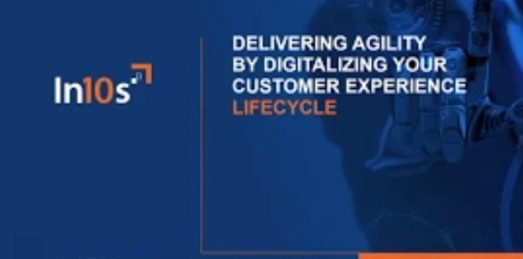 Delivering agility by digitalizing your customer experience lifecycle
