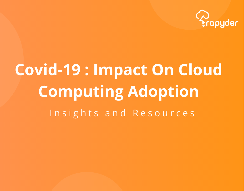 Covid-19 : Impact On Cloud Computing Adoption