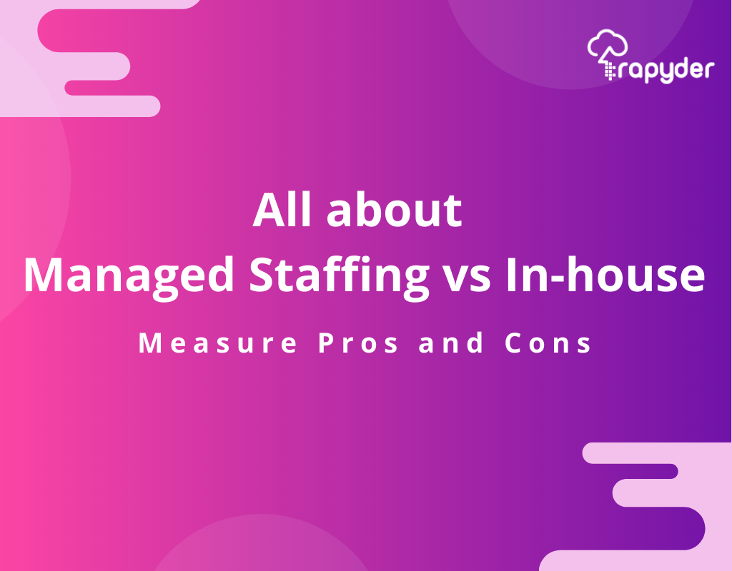 In-house Staffing vs Managed Staffing - The Pros and Cons