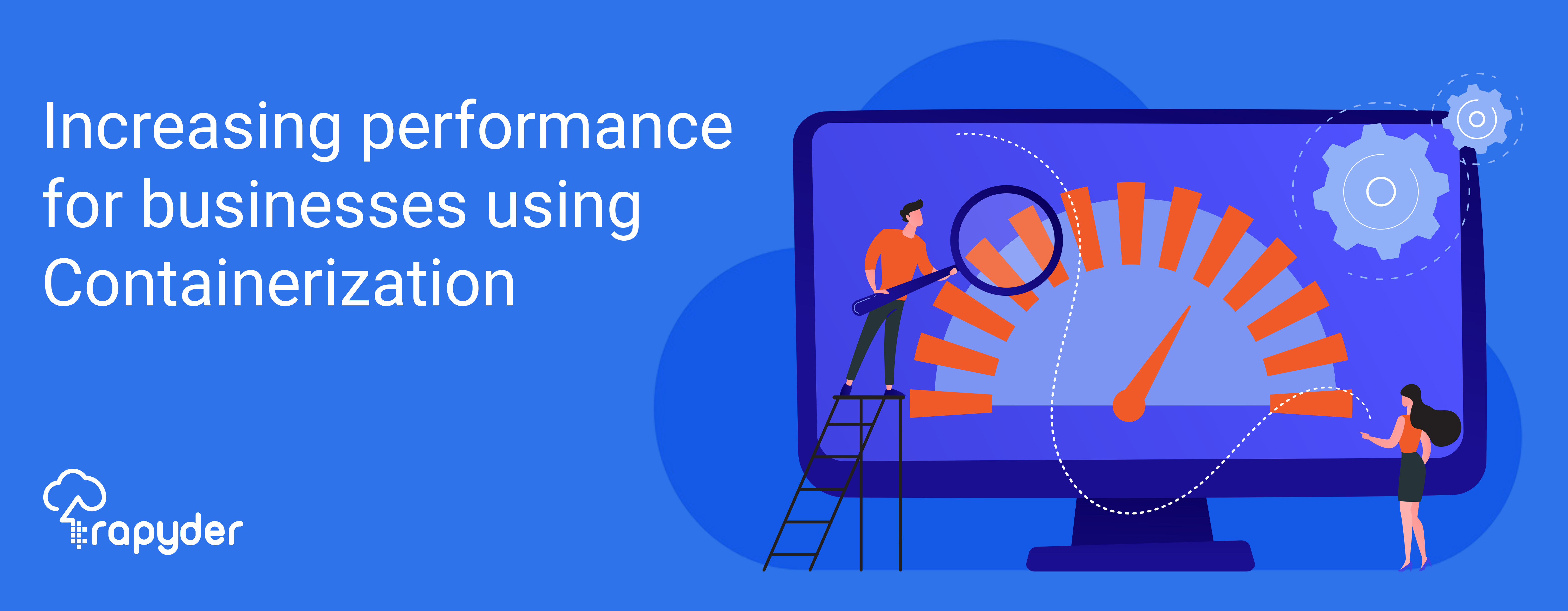 Increasing performance for businesses using Containerization